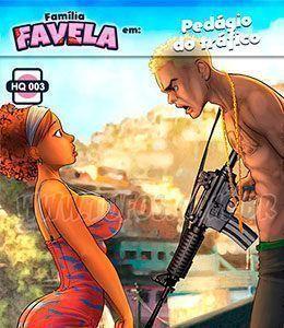 Família Favela: Pedágio do Tráfico