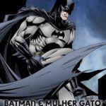 Batman e Mulher gato na putaria