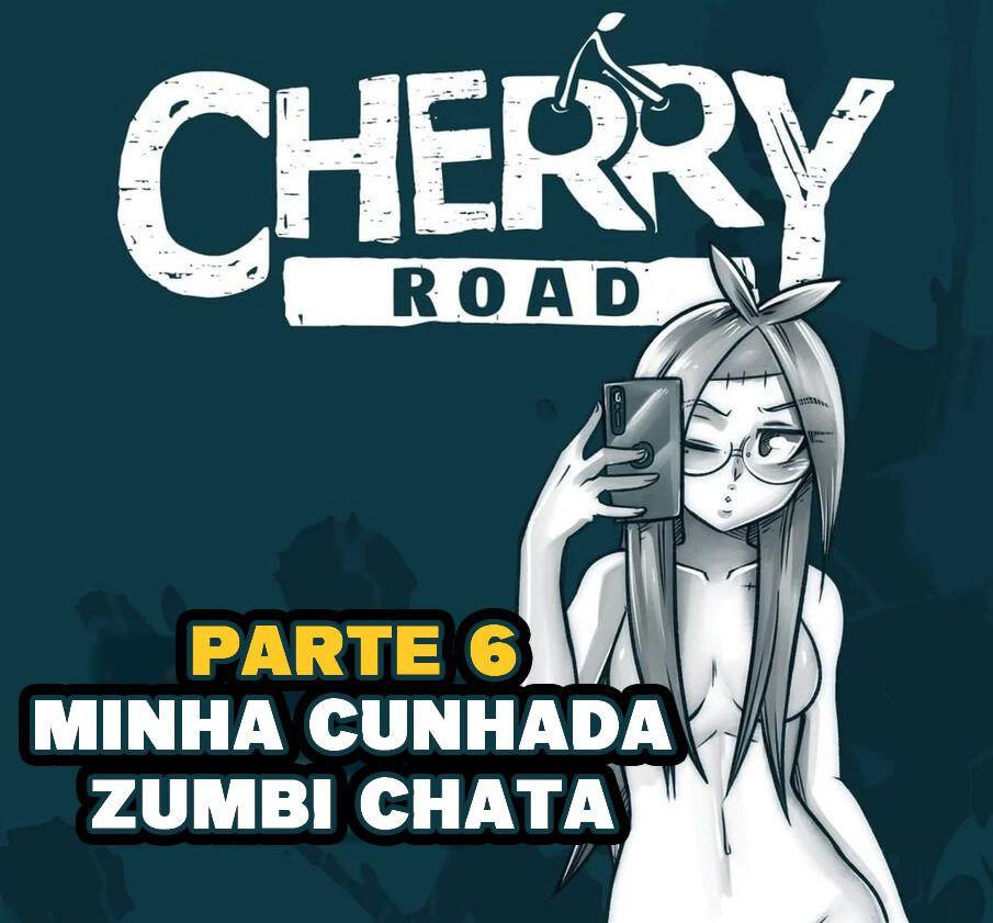 Cherry Road 6 – Minha cunhada zumbi chata